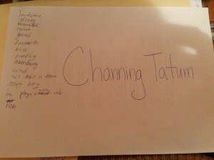 So, my all girl class really likes Channing Tatum, and we're working through a unit on film. We had a relay race to see how many adjectives they could think of to describe different actors and characters.